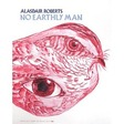 Alasdair Roberts: No Earthly Man Poster (DC283P)