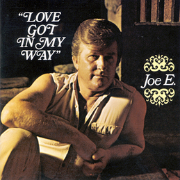 Joe E.: Love Got In My Way (EAB-101)