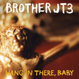 Brother JT3: Hang In There, Baby (DC254)