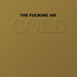 The Fucking Am: Gold (DC269)