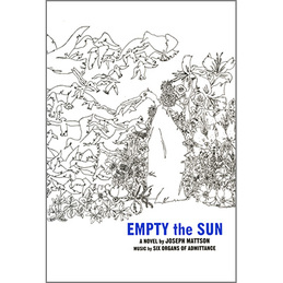 Six Organs of Admittance: Empty the Sun (ETS001)
