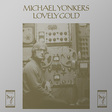 Michael Yonkers: Lovely Gold (DC428)