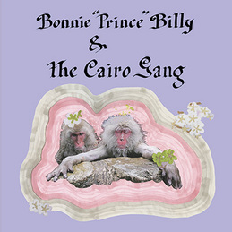 "Bonnie 'Prince' Billy & The Cairo Gang: ""Midday"" (DC2012X)"