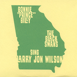 "Bonnie ""Prince"" Billy: Bonnie ""Prince"" Billy & The Black Swans Sing Larry Jon Wilson (LJW-01)"