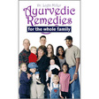 Dr. Light Miller: Ayurvedic Remedies for the Whole Family (Source7)