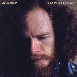 Ed Askew: Imperfiction (DC457)