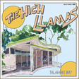 The High Llamas: Talahomi Way (DC469)