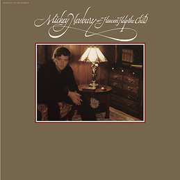 Mickey Newbury: Heaven Help The Child (DC476)