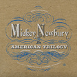 Mickey Newbury: An American Trilogy (DC485)