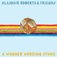Alasdair Roberts: A Wonder Working Stone (DC534)