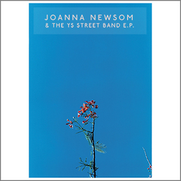Joanna Newsom: Joanna Newsom & The Ys Street Band E.P. (DC336)