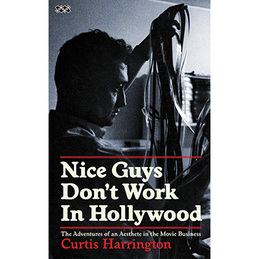 Curtis Harrington: Nice Guys Don't Work in Hollywood (DC407)