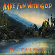 Bill Callahan: Have Fun With God (DC571)