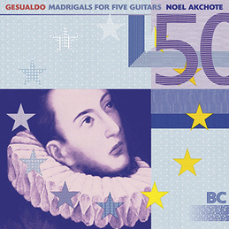 Noël Akchoté: Gesualdo: Madrigals for Five Guitars (BC26)