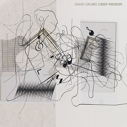 David Grubbs: Creep Mission (BC29)