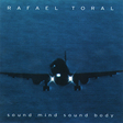 Rafael Toral: Sound Mind Sound Body (US Version) (M7)