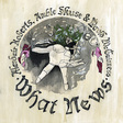 Alasdair Roberts, Amble Skuse & David McGuinness: What News (DC700)