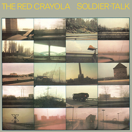 The Red Crayola: Soldier-Talk (DC79)