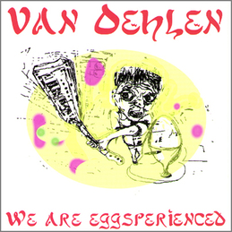 Van Oehlen: We Are Eggsperienced (BC3)