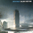 Edith Frost: Calling Over Time (DC89)