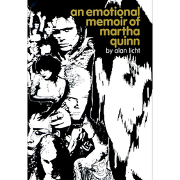 Alan Licht: An Emotional Memoir of Martha Quinn (DC213)