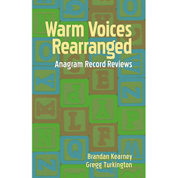 Gregg Turkington & Brandan Kearney: Warm Voices Rearranged: Anagram Record Reviews (DC228)