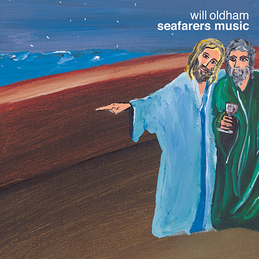 Will Oldham: Seafarers Music (DC261)