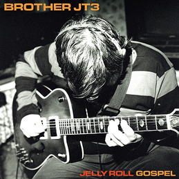 Brother JT3: Jelly Roll Gospel (DC374)