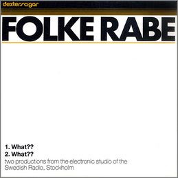 Folke Rabe: What?? (dex12)