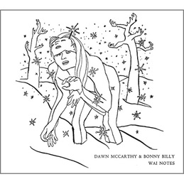Dawn McCarthy & Bonny Billy: Wai Notes (SN14)