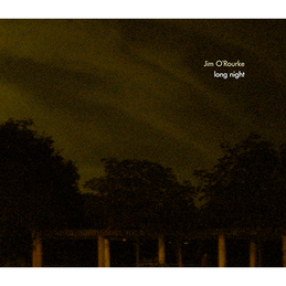 Jim O'Rourke: Long Night (ST1023)