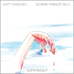 "Bonnie ""Prince"" Billy & Matt Sweeney: Superwolf (DC179)"
