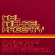 Neil Michael Hagerty: Plays That Good Old Rock And Roll (DC214)
