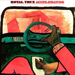 Royal Trux: Accelerator 2-sided LP Poster (DC145P1)