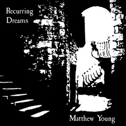 Matthew Young: Recurring Dreams (DC593)