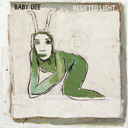 Baby Dee: Regifted Light (DC462)
