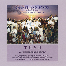 Father Yod and the Source Family: Chants and Songs by Father and The Original Source Family (YHVHCD4)