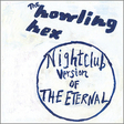 The Howling Hex: Nightclub Version of the Eternal (DC320)