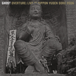 Ghost: Overture: Live in Nippon Yusen Soko 2006 (DC330)