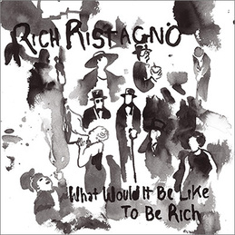 Rich Ristagno: What Would It Be Like To Be Rich (DC521)
