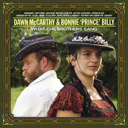 Dawn McCarthy & Bonny Billy: What the Brothers Sang (DC555)