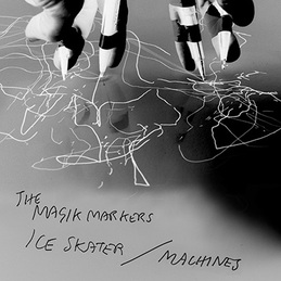 "Magik Markers: ""Ice Skater"" (DC573)"
