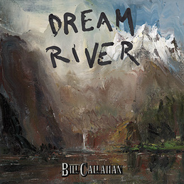 Bill Callahan: Dream River (DC553)