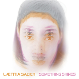 Laetitia Sadier: Something Shines (DC605)