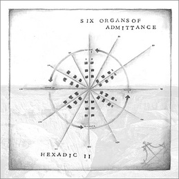 Six Organs of Admittance: Hexadic II (DC643)