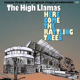The High Llamas: Here Come The Rattling Trees (DC638)