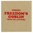 Ty Segall & Freedom Band: FREEDOM'S GOBLIN Iron-on Letters (DC675IRONON)