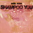 Axis: Sova: Shampoo You (God#014)
