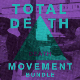 The 4th Movement and Death: TOTAL DEATH MOVEMENT Bundle (TOTALDEATH)
