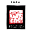 Smog: Floating (DC6)
